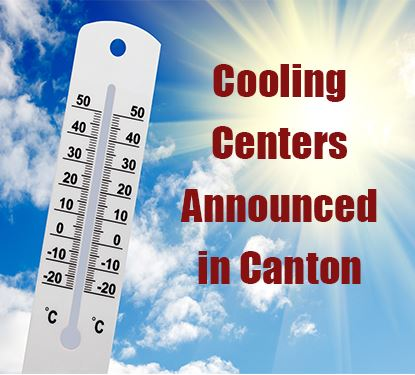 Cooling Centers Announced in Canton graphic
